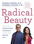 Radical Beauty: How to Transform Your...
