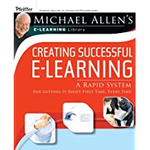 Michael Allen Lib: Creating eLearnin: A Rapid System for Getting It Right First Time, Every Time: Rapid Prototyping (Pfeiffer Essential Resources for Training and HR Professionals (Paperback))