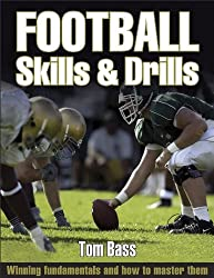 Football: Skills & Drills (Skills & Drills Series) by Thomas Bass (2004-06-15)