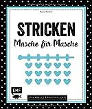 Stricken - Masche für Masche: Strickbasics & Praxisprojekte: Das Grundlagenwerk für Einsteiger