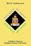 Balance of Body Balance of Mind: A Rolfer's Vision of Buddhist PRactice in the West (English Edition)