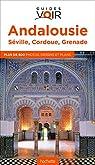 Guide Voir Andalousie: Séville-Cordoue-Grenade par Voir