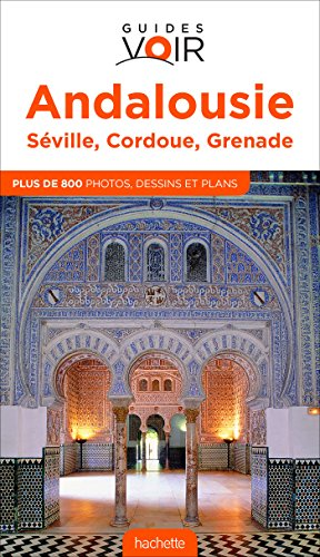 Guide Voir Andalousie: Séville-Cordoue-Grenade par Collectif