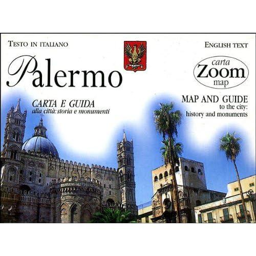 Palermo. Carta E Guida Alla Città: Storia E Monumenti