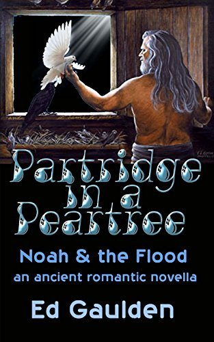 Partridge in a Pear Tree: Noah and the Flood by Mr Ed Gaulden (2014-04-06)