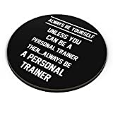PosterGuy Fridge Magnet - Always Be Your Self, Unless You are a Personal Trainer | Designed by: PosterGuy