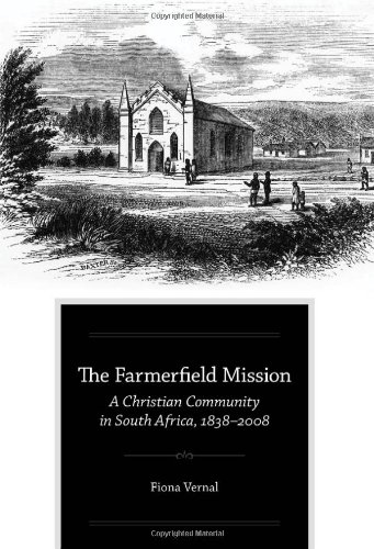 The Farmerfield Mission: A Christian Community in South Africa, 1838-2008