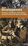 Histoire secrète des stratagèmes de la Seconde Guerre mondiale par Deuve