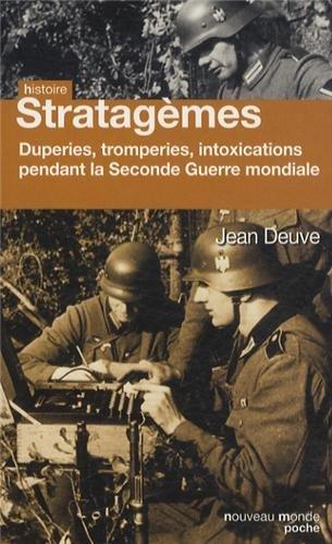 Histoire secrète des stratagèmes de la Seconde Guerre mondiale