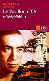 Le Pavillon d'Or de Yukio Mishima (Essai et dossier) - Folio - 03/06/2010