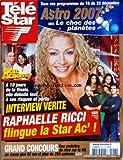 TELE STAR [No 1576] du 11/12/2006 - ASTRO 2007 - STAR ACADEMY - RAPHAELLE RICCI FLINGUE A STAR AC'