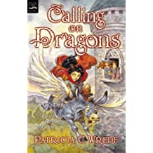 Calling On Dragons (Turtleback School & Library Binding Edition) (Enchanted Forest Chronicles) by Patricia C. Wrede (2003-04-01)