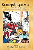 Kidnapped by Pirates: Based on the True Story of a Fourteen Year-Old Boy, Charles Tilton, Who Was Kidnapped Alone from an American Whaler by by Gill Hilton Evelyn Gill Hilton (2010-04-02)