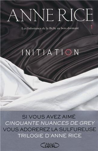 INITIATION T01 LES INFORTUNES par ANNE RICE