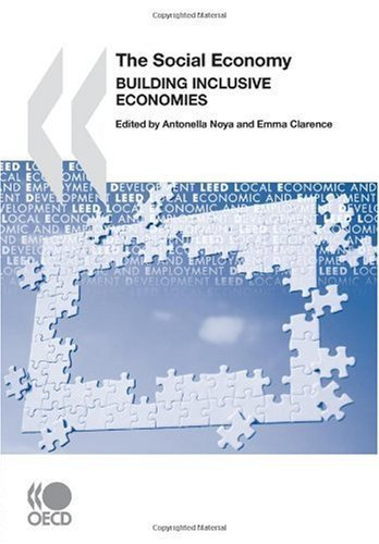 Local Economic and Employment Development (LEED) The Social Economy: Building Inclusive Economies by Emma Clarence (2007-11-23)