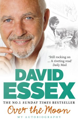 Over the Moon: My Autobiography by David Essex (2013-02-28)