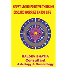 Happy Living Positive Thinking: Discard Worries Enjoy Life