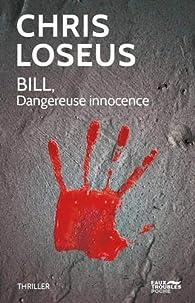 Bill, dangereuse innocence par Chris Loseus