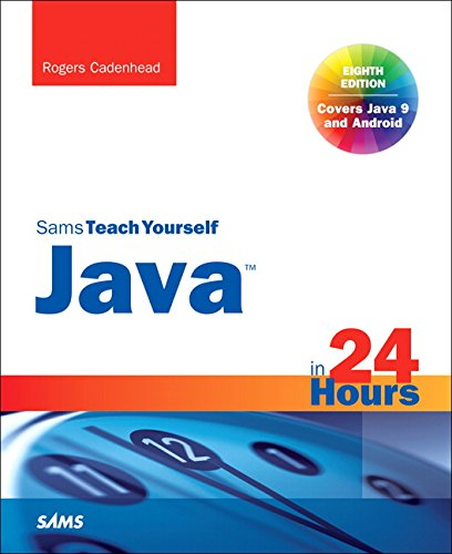 Java in 24 Hours, Sams Teach Yourself (Covering Java 9) (Sams Teach Yourself in 24 Hours)