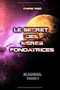 Le secret des Mères Fondatrices par Chris Red
