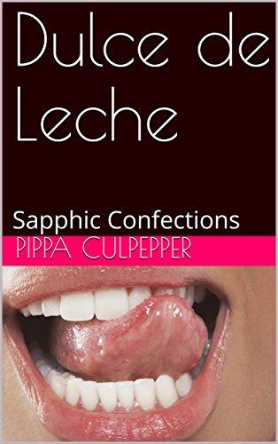Dulce de Leche: Sapphic Confections (English Edition) de [Culpepper, Pippa]