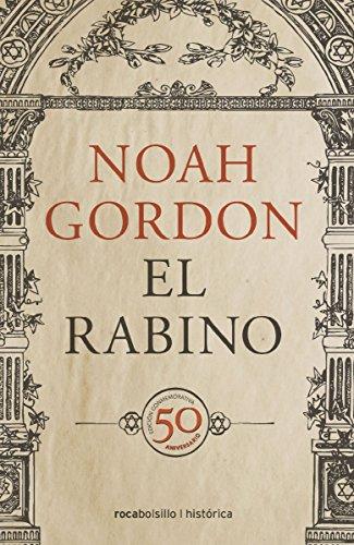 El rabino: Edición 50 aniversario (Bestseller Historica) por Noah Gordon