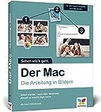 : Der Mac: Die Anleitung in Bildern - aktuell zu macOS High Sierra. Ideal für Einsteiger ohne Vorwissen.