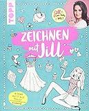 Zeichnen mit Jill: Beauty und Fashion schnell und einfach zeichnen -