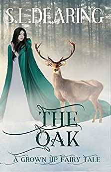 The Oak: A Grown Up Fairy Tale by [Dearing, S.L.]