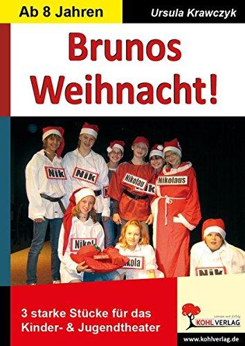 Brunos Weihnacht!: 3 starke Stücke für das Kinder- & Jugendtheater