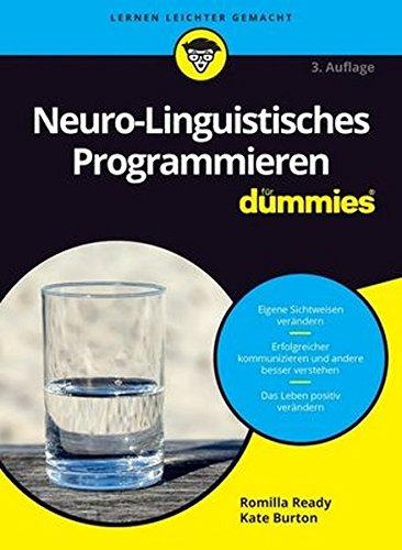 Neuro-Linguistisches Programmieren für Dummies