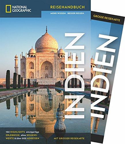 NATIONAL GEOGRAPHIC Reisehandbuch Indien: Der ultimative Reiseführer mit über 500 Adressen und praktischer Faltkarte zum Herausnehmen für alle Traveler. (Indien Reiseführer)
