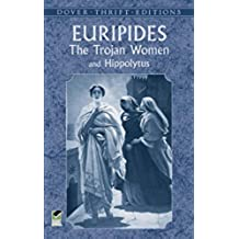 The Trojan Women and Hippolytus: And, Hippolytus (Dover Thrift Editions)