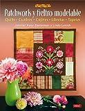 PATCHWORK Y FIELTRO MODELABLE (El Libro De..)
