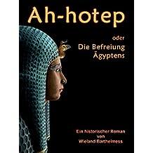 AH-HOTEP oder: Die Befreiung Ägyptens