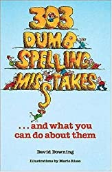 303 Dumb Spelling Misstakes...and What You Can Do About Them
