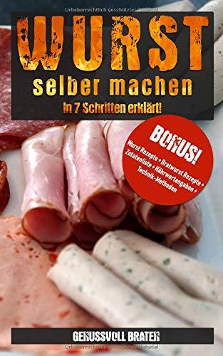 Wurst selber machen: In 7 Schritten erklärt! (BONUS Wurst Rezepte + Bratwurst Rezepte +...