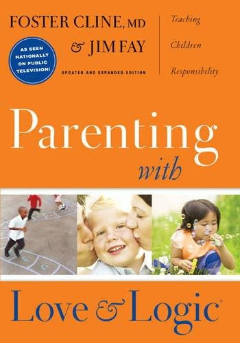 Parenting with Love and Logic por Foster W. Cline M.D.