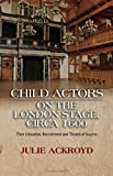 Child Actors on the London Stage, Circa 1600: Their Education, Recruitment & Theatrical Success