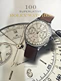 Best Rolex Watches - 100 Superlative Rolex Watches Review