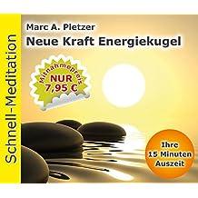 Schnellmeditation: Neue Kraft Energiekugel (Audio-CD)