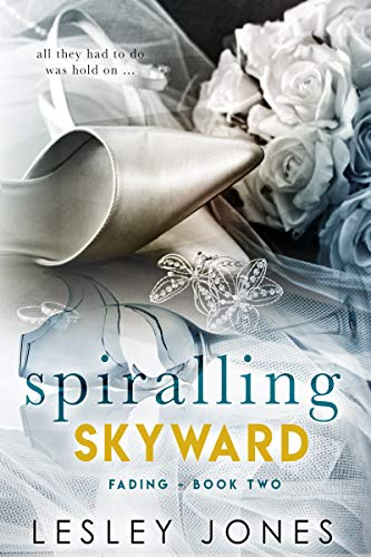 Spiralling Skywards: Book Two: Fading (Contradictions Series 2) (English Edition)