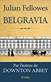 Belgravia / Julian Fellowes | Fellowes, Julian. Auteur