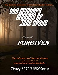 The Mystery Maxims of Jake Spade - Case #1 FORGIVEN