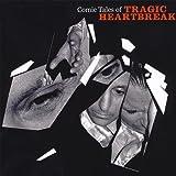Comic Tales of Tragic Heartbreak