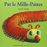 Pat le Mille-Pattes / Antoon Krings | Krings, Antoon (1962-...). Auteur. Illustrateur