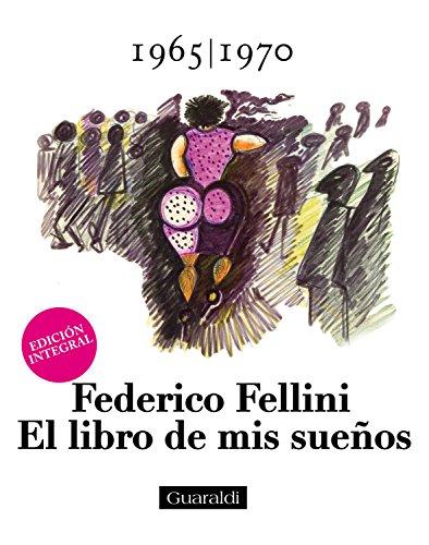 El libro de mis sueños - 1965 1970 - Volumen Segundo: Edición integral por Federico Fellini