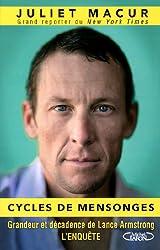 Cycles de mensonges - Grandeur et décadence de Lance Armstrong. L enquête
