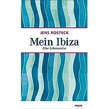 Mein Ibiza: Eine Lebensreise