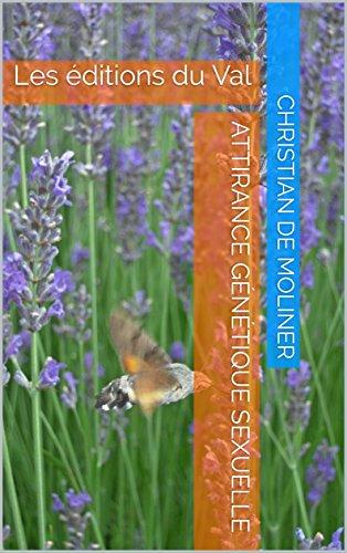 Couverture du livre Attirance génétique sexuelle: Les éditions du Val